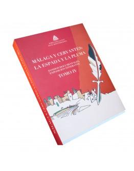 Málaga y Cervantes. La espada y la pluma