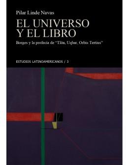 El Universo y el libro. Borges y la profecía de Tlön, Uqbar, Orbis Tertius