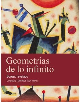 Geometrías de lo infinito. Borges revelado
